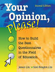 Your Opinion, Please!: How to Build the Best Questionnaires in the Field of Education by Keni Brayton Cox, James Cox (Paperback, 2008)