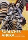Reiseführer Südliches Afrika - Südafrika · Namibia · Simbabwe · Botswana von Friedrich H. Köthe, Elisabeth Petersen und Daniela Schetar (2015, Kunststoffeinband)