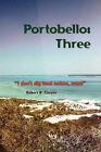 Portobello: Three: I Don't Dig Loud Noises, Man! by Robert B Cooper (Paperback / softback, 2009)