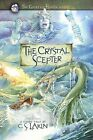 The Crystal Scepter by C S Lakin (Paperback / softback, 2013)