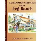 Gavel Gamut Greetings From JPEG Ranch Redwine History Authorhouse 9781449016265