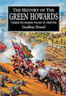 The History of the Green Howards by Geoffrey Powell, John S. W. Powell (Hardback, 2015)