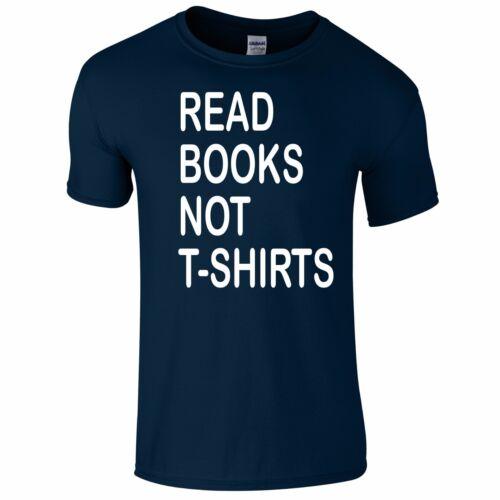 Read Books Not T-Shirts Funny Tee T-Shirt Top Tumblr Novelty Gift Secret Santa