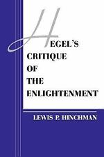 Hegel's Critique of the Enlightenment by Lewis P. Hinchman (1984, Paperback)