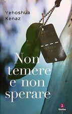 (Narrativa) Y. Kenaz - NON TEMERE E NON SPERARE - I EDIZIONE - Giuntina 2013
