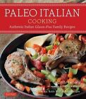 Paleo Italian Cooking: Authentic Italian Gluten-Free Family Recipes by Cindy Barbieri (Paperback, 2015)