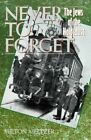 Never to Forget: the Jews of the Holocaust by Milton Meltzer (Paperback, 1991)