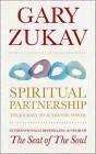 Spiritual Partnership: The Journey to Authentic Power by Gary Zukav (Paperback, 2010)