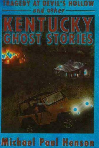Tragedy At Devil's Hollow : And More Kentucky Ghost