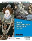 Hodder GCSE History for Edexcel: Early Elizabethan England, 1558-88 by Barbara Mervyn (Paperback, 2016)
