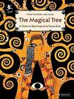 The Magical Tree: A Children's Book Inspired by Gustav KLIMT by Myrian Ouyessad (Hardback, 2016)