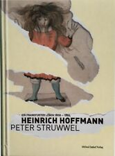 Struwwelpeter. Hoffmann. Peter Struwwel. Ein Frankfurter Leben 1809 - 1894