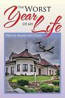 The Worst Year of My Life by Denise Marie Mottley (Paperback / softback, 2013)