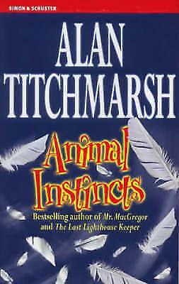 Animal Instincts, Alan Titchmarsh, Used; Like New Book