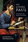 The Living Paul: An Introduction to the Apostle's Life and Thought by Anthony C Thiselton (Paperback / softback, 2010)