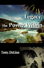 Legacy: The Power Within by Tony DeLiso (Paperback / softback, 2000)