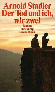 Der-Tod-und-ich-wir-zwei-von-Arnold-Stadler-Buch-Zustand-gut