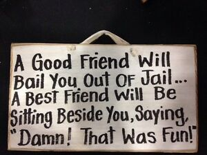 Good Friend Bail Out Jail Best Friend Beside You Damn Fun Sign Wood