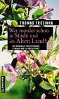 Wer mordet schon in Stade und im Alten Land? von Thomas Trczinka (2016, Taschenbuch)