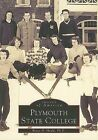 Plymouth State College by Bruce D Heald (Paperback / softback, 1999)