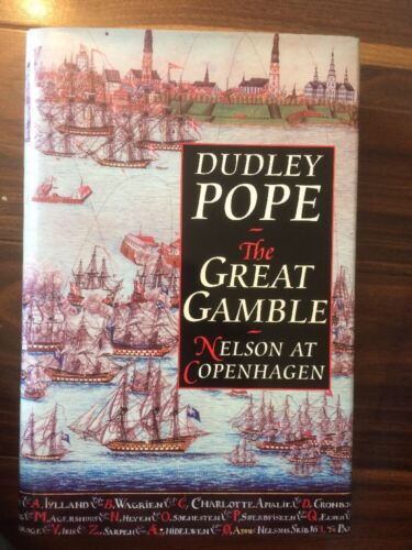 1 of 1 - The Great Gamble: Nelson at Copenhagen,- Dudley Pope - Hardback