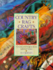 Country Rag Crafts: Fabulous Soft Furnishings from Leftover Fabric by Sue Reeves (Hardback, 1996)