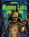 Mummy Lairs by Michael Burgan (Hardback, 2012)