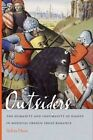 Outsiders: The Humanity and Inhumanity of Giants in Medieval French Prose Romance by Sylvia Huot (Paperback, 2016)