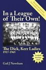 In a League of Their Own! the Dick, Kerr Ladies 1917-1965 by Gail J. Newsham (Paperback, 2014)