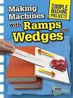 Making Machines with Ramps and Wedges by Chris Oxlade (Hardback)
