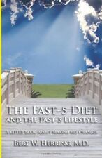 The Fast-5 Diet and the Fast-5 Lifestyle : A little Book about Making Big Changes by Bert Herring (2005, Paperback, Large Type)