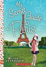 My Secret Guide to Paris by Lisa Schroeder (2016, Paperback)