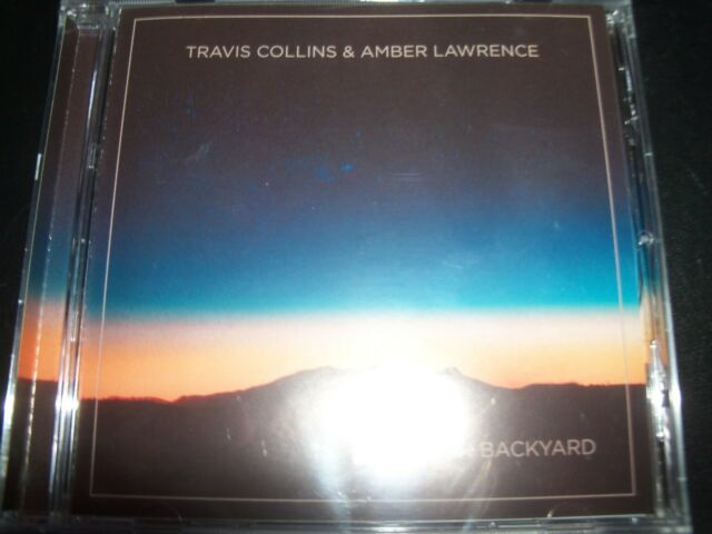 TRAVIS COLLINS AND AMBER LAWRENCE Our Backyard Ep CD - New