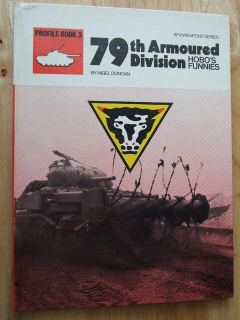 79th Armoured Division: Hobo's Funnies - Nigel Duncan (Profile book 3)