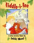 Fiddle-I-Fee : A Noisy Nursery Rhyme by Jakki Wood (1994, Hardcover)