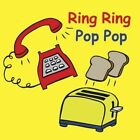 Ring Ring Pop Pop by Jolie Dobson (Board book, 2014)