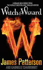 Witch & Wizard by James Patterson (Hardback, 2009)