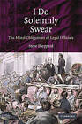 I Do Solemnly Swear: The Moral Obligations of Legal Officials by Steve Sheppard (Paperback, 2009)