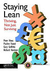Staying Lean: Thriving, Not Just Surviving by Pauline Found, Richard Harrison, Gary Griffiths, Peter Hines (Paperback, 2011)