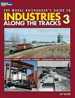 The Model Railroader's Guide to Industries Along the Tracks 3 by Associate Professor of Religious Studies and East Asian Studies Jeff Wilson (Paperback, 2008)