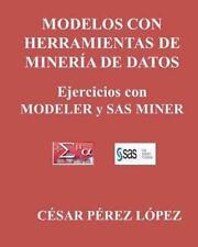 Modelos con Herramientas de MINERIA de DATOS. Ejercicios con MODELER y SAS...