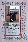 The Knights Next Door Everyday People Living Middle Ages Dreams 9780595325306