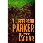 The Jaguar by T. Jefferson Parker (Paperback, 2012)