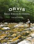 The Orvis Guide to Small Stream Fly Fishing by Tom Rosenbauer (Hardback, 2011)