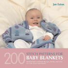 200 Stitch Patterns for Baby Blankets by Jan Eaton (Paperback, 2006)