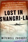 Lost in Shangri-La: A True Story of Survival, Adventure, and the Most Incredible Rescue Mission of World War II by HarperCollins (CD-Audio, 2015)