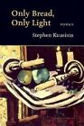Only Bread, Only Light by Stephen Kuusisto (Paperback / softback, 2000)