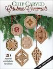 Chip Carved Christmas Ornaments: 46 Patterns with Infinite Variations by Bruce Nicholas, Judy Lavender Nicholas (Paperback, 2015)