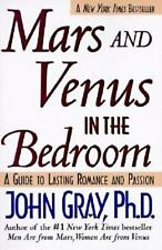 Mars and Venus in the Bedroom : A Guide to Lasting Romance and Passion by John Gray (2005, Paperback)
