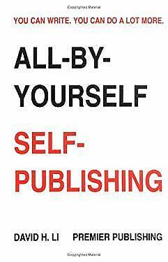 All-by-Yourself Self-Publishing Paperback David H. Li